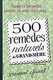 500 rem?des naturels de grand-m?re... vraiment efficaces! by Lydia Mammar