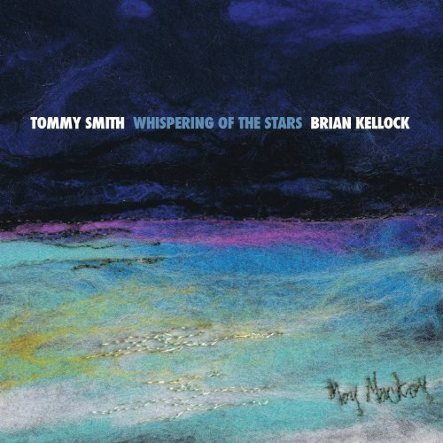 Whispering Of The Stars by Tommy Smith & Brian Kellock