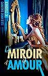 De miroir et d'amour, tome 1 par Bastard