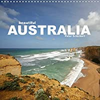 beautiful Australia (Wall Calendar 2022 300 × 300 mm Square): The fascinating diversity of the 5th continent Australia in a colourful calendar by travel photographer Peter Schickert. (Monthly calendar, 14 pages )