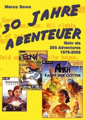 30 Jahre Abenteuer: Adventure-Spiele 1976-2008