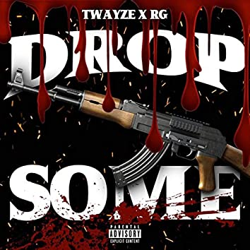 Drop Some (feat. RG)
