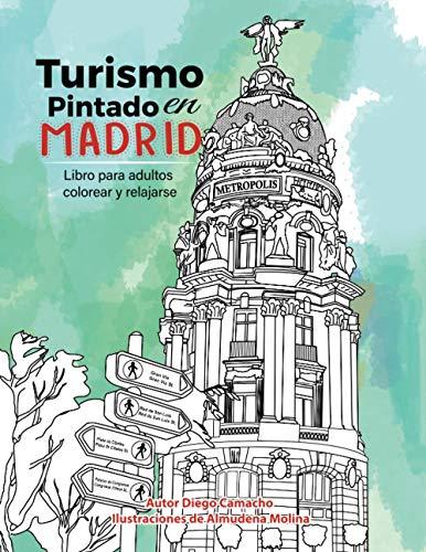 Turismo pintado en Madrid: Libro para adultos para colorear y relajarse