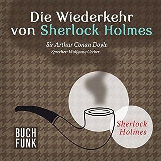 Die Wiederkehr von Sherlock Holmes     Sherlock Holmes - Das Original              Autor:                                                                                                                                 Arthur Conan Doyle                               Sprecher:                                                                                                                                 Wolfgang Gerber                      Spieldauer: 14 Std. und 29 Min.     255 Bewertungen     Gesamt 4,7