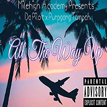 All the Way Up (feat. Purpgang Tampah)