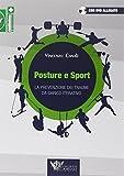 Posture e sport. La prevenzione dei traumi da carico iterativo. Ediz. illustrata. Con DVD