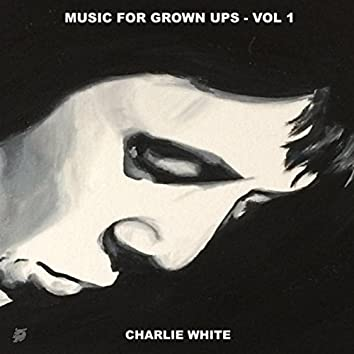 Music for Grown Ups, Vol. 1