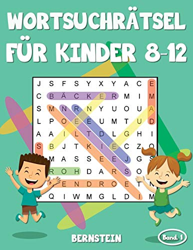 Wortsuchrätsel für Kinder 8-12: 200 Wortsuchrätsel für Kinder ab 8 bis 12 - mit Lösungen - Großdruck (Band 1)
