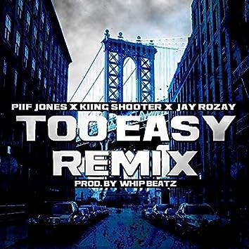 Too Easy (Remix)