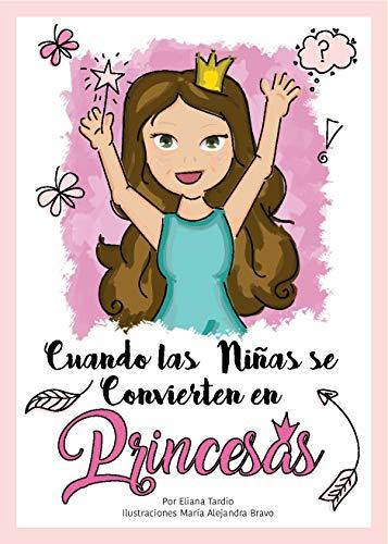 Cuando las Niñas se Convierten en Princesas : Un libro para hablar del periodo