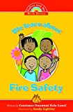 We Learn About Fire Safety (Safety and Me Book Series)