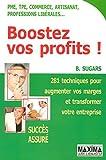 Boostez Vos Profits ! 281 Techniques Pour Augmenter Vos Marges Et Transformer Votre Entreprise