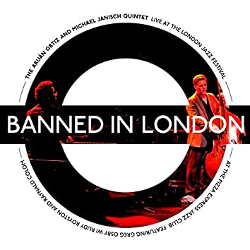 Banned in London (Live at the London Jazz Festival)