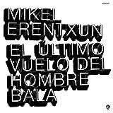 Mikel Erentxun - El Último Vuelo Del Hombre Bala (Cd)
