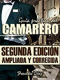 GUÍA PRÁCTICA DEL CAMARERO Segunda edición ampliada y corregida:...