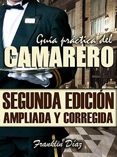 GUÍA PRÁCTICA DEL CAMARERO Segunda edición ampliada