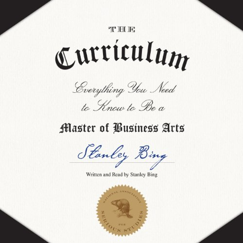 The Curriculum     Everything You Need to Know to Be a Master of Business Arts              By:                                                                                                                                 Stanley Bing                               Narrated by:                                                                                                                                 Stanley Bing                      Length: 10 hrs and 17 mins     43 ratings     Overall 3.5