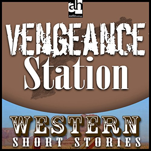 Vengeance Station audiobook cover art