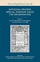 National Prayers: Special Worship Since the Reformation: Special Prayers, Fasts and Thanksgivings in the British Isles, 1533-1688 (Church of England Record Society)