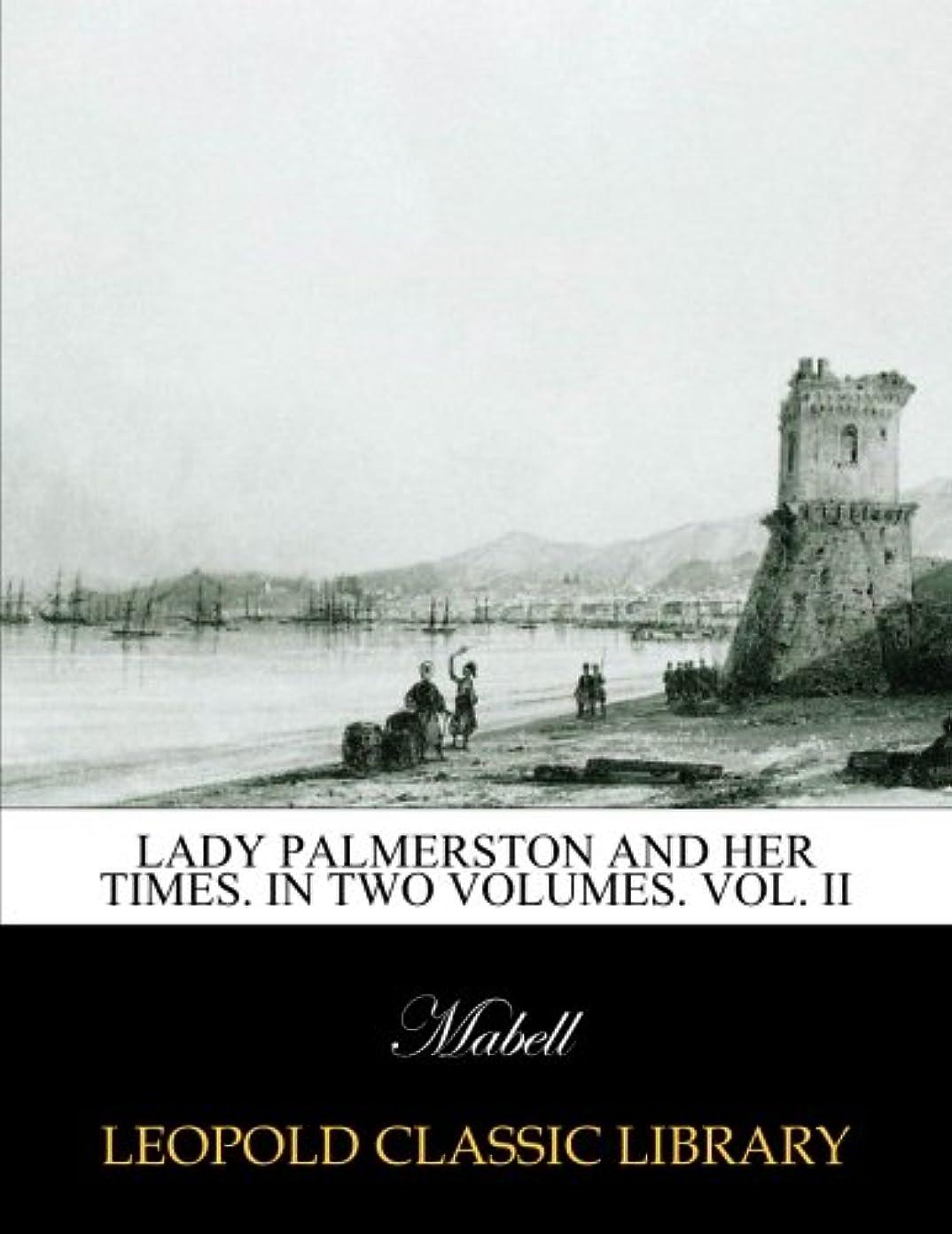 プラグ芝生宝石Lady Palmerston and her times. In two volumes. Vol. II