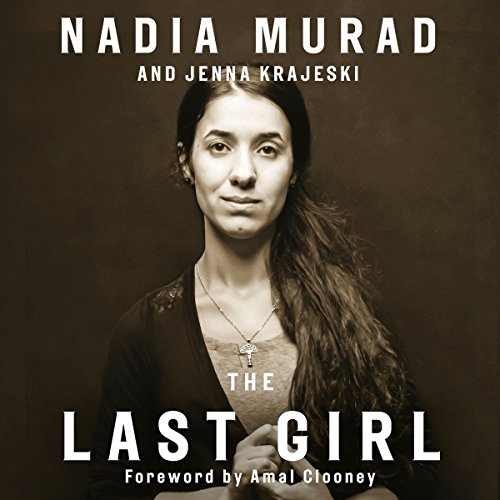 The Last Girl     My Story of Captivity and My Fight Against the Islamic State              By:                                                                                                                                 Nadia Murad,                                                                                        Jenna Krajeski,                                                                                        Amal Clooney - foreword                               Narrated by:                                                                                                                                 Ilyana Kadushin                      Length: 12 hrs and 15 mins     12 ratings     Overall 4.8