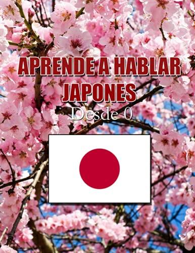 APRENDE HABLAR JAPONES: Desde Cero