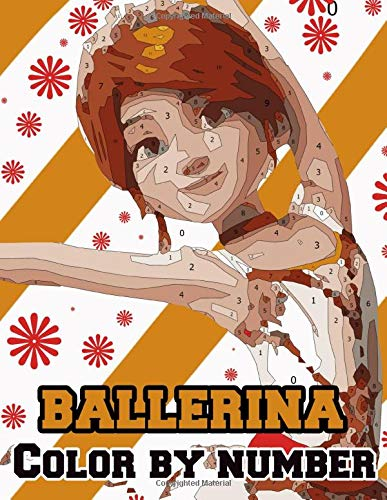 Ballerina Color by Number: Ballerina Coloring Book An...