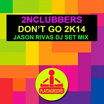 Don't Go 2K14 (Jason Rivas DJ Set Mix)