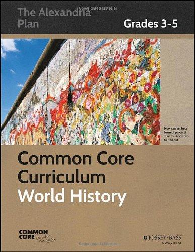 Common Core Curriculum World History Grades 3 5 Common Core History The Alexandria Plan