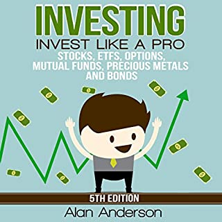 Invest like a Pro: Stocks, ETFs, Options, Mutual Funds, Precious Metals and Bonds audiobook cover art
