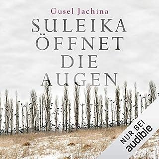 Suleika öffnet die Augen                   Autor:                                                                                                                                 Gusel Jachina                               Sprecher:                                                                                                                                 Frank Arnold                      Spieldauer: 17 Std. und 50 Min.     1.491 Bewertungen     Gesamt 4,4