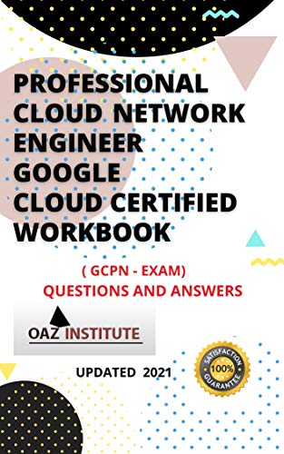 PROFESSIONAL CLOUD NETWORK ENGINEER GOOGLE CLOUD CERTIFIED - GCPN QUESTIONS AND...
