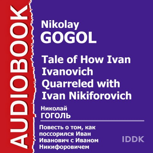 Tale of How Ivan Ivanovich Quarreled with Ivan Nikiforovich [Russian Edition] audiobook cover art