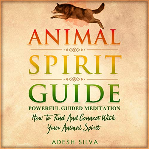 Animal Spirit Guide: Powerful Guided Meditation  By  cover art