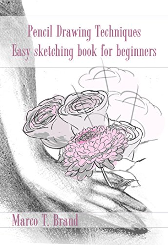 Pencil Drawing Techniques Easy Sketching Book For Beginners Kindle Edition By Brand Marco T Arts Photography Kindle Ebooks Amazon Com
