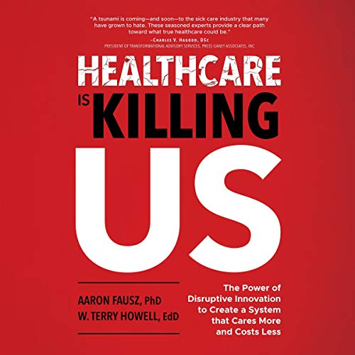 Healthcare Is Killing Us audiobook cover art