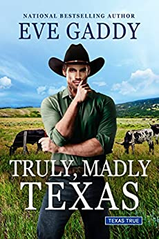 Truly, Madly Texas (Texas True Book 2) by [Eve Gaddy ]