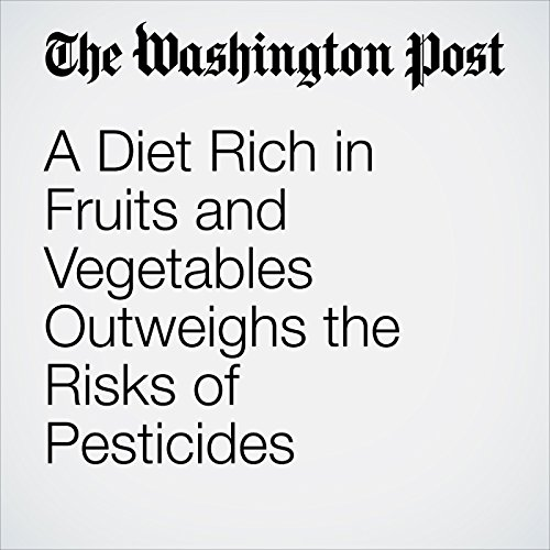 A Diet Rich in Fruits and Vegetables Outweighs the Risks of Pesticides copertina