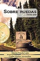 Sobre ruedas/ On wheels: Novela Corta/ Short Story