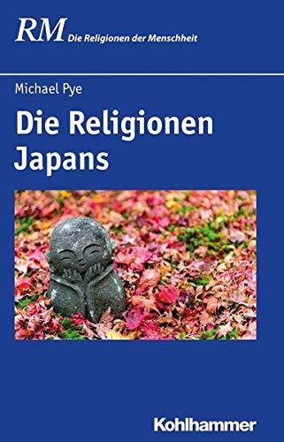 Die Religionen Japans (Die Religionen Der Menschheit) (German Edition)
