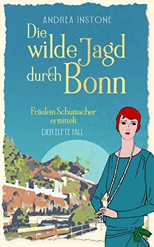 Die wilde Jagd durch Bonn (Fräulein Schumacher ermittelt 11)
