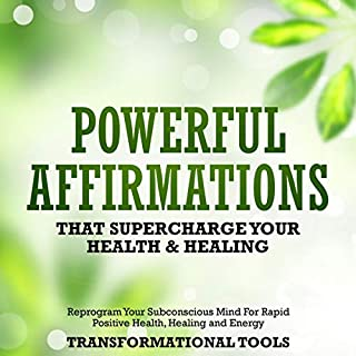 Powerful Affirmations That Supercharge Your Health & Healing     Reprogram Your Subconscious Mind for Rapid Positive Health, Healing and Energy              Written by:                                                                                                                                 Transformational Tools                               Narrated by:                                                                                                                                 Jim Rising                      Length: 3 hrs and 12 mins     Not rated yet     Overall 0.0