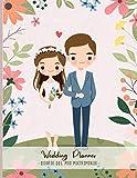 Wedding Planner - Diario del mio Matrimonio: Schede Cronologiche, Party Planners, Schede Fornitori, Budget, Costi, Lista Invitati, Disposizione Tavoli e molto altro! (Italian Edition)