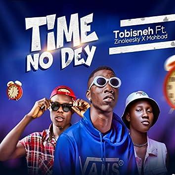 Time No Dey