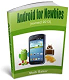 Android for Newbies (Revised 2013): Android for Noobs - First Time on Android (English Edition)