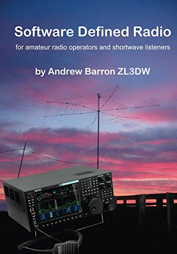 Software Defined Radio: for Amateur Radio Operators and...