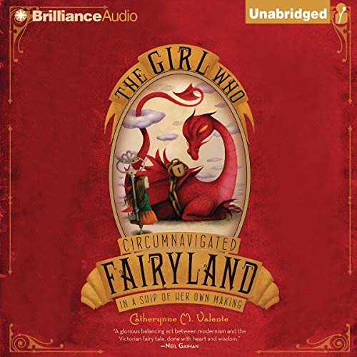 The Girl Who Circumnavigated Fairyland in a Ship of Her Own Making Audiobook By Catherynne M. Valente cover art