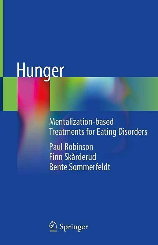 あからさまジャングル休日Hunger: Mentalization-based Treatments for Eating Disorders (English Edition)
