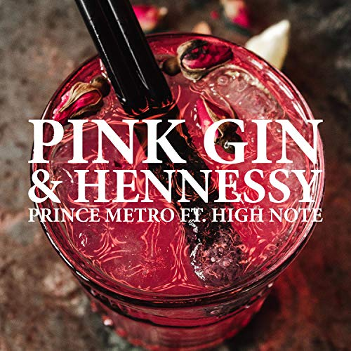 Pink Gin & Hennessy (feat. High Note) [Explicit]