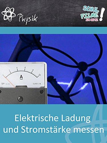 Elektrische Ladung und Stromstärke messen - Schulfilm Physik